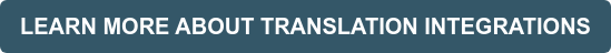 LEARN MORE ABOUT TRANSLATION INTEGRATIONS