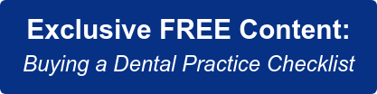 Download Now:  The Official 'Buying a Dental Practice' Checklist