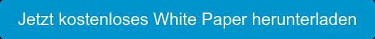 Jetzt kostenloses White Paper herunterladen