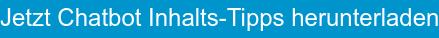 Jetzt Chatbot Inhalts-Tipps herunterladen