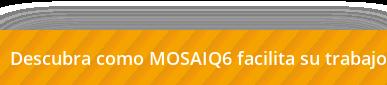 Descubra como MOSAIQ6 facilita su trabajo