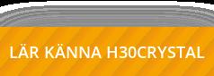 LÄR KÄNNA H30CRYSTAL