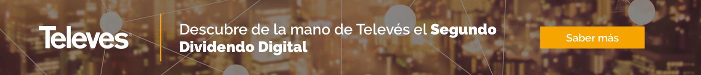 Descubre de la mano de Televés el Segundo Dividendo Digital