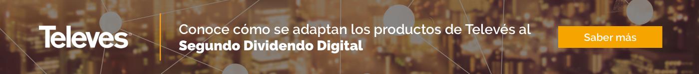 Conoce cómo  se adaptan los productos de Televés al Segundo Dividendo Digital