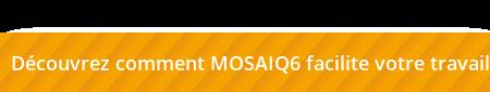 Découvrez comment MOSAIQ6 facilite votre travail
