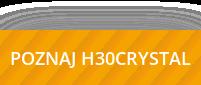 POZNAJ H30CRYSTAL