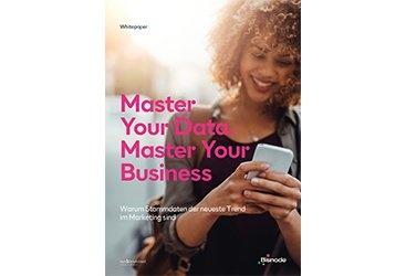 Whitepaper herunterladen: Master your data. Master your business.