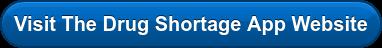 Visit The Drug Shortage App Website