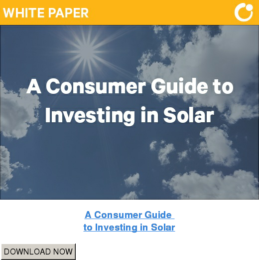 A Consumer Guide  to Investing in Solar DOWNLOAD NOW