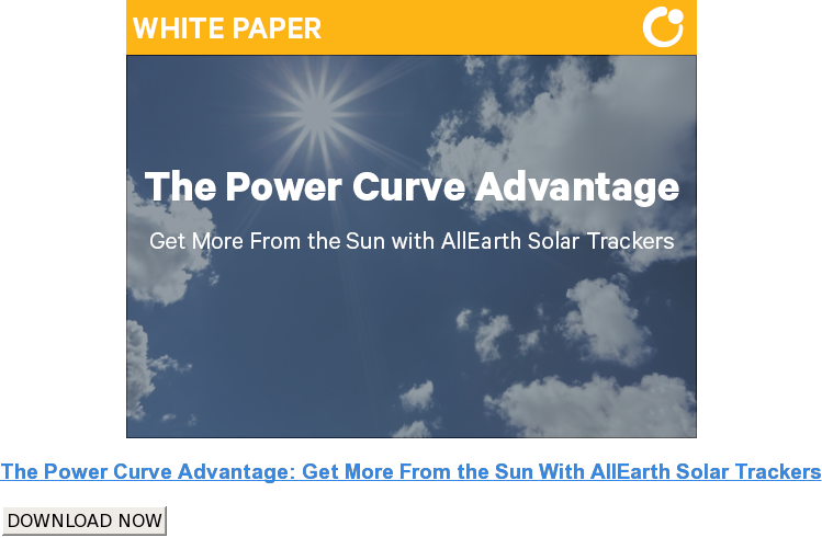 The Power Curve Advantage: Get More From the Sun With AllEarth Solar Trackers DOWNLOAD NOW