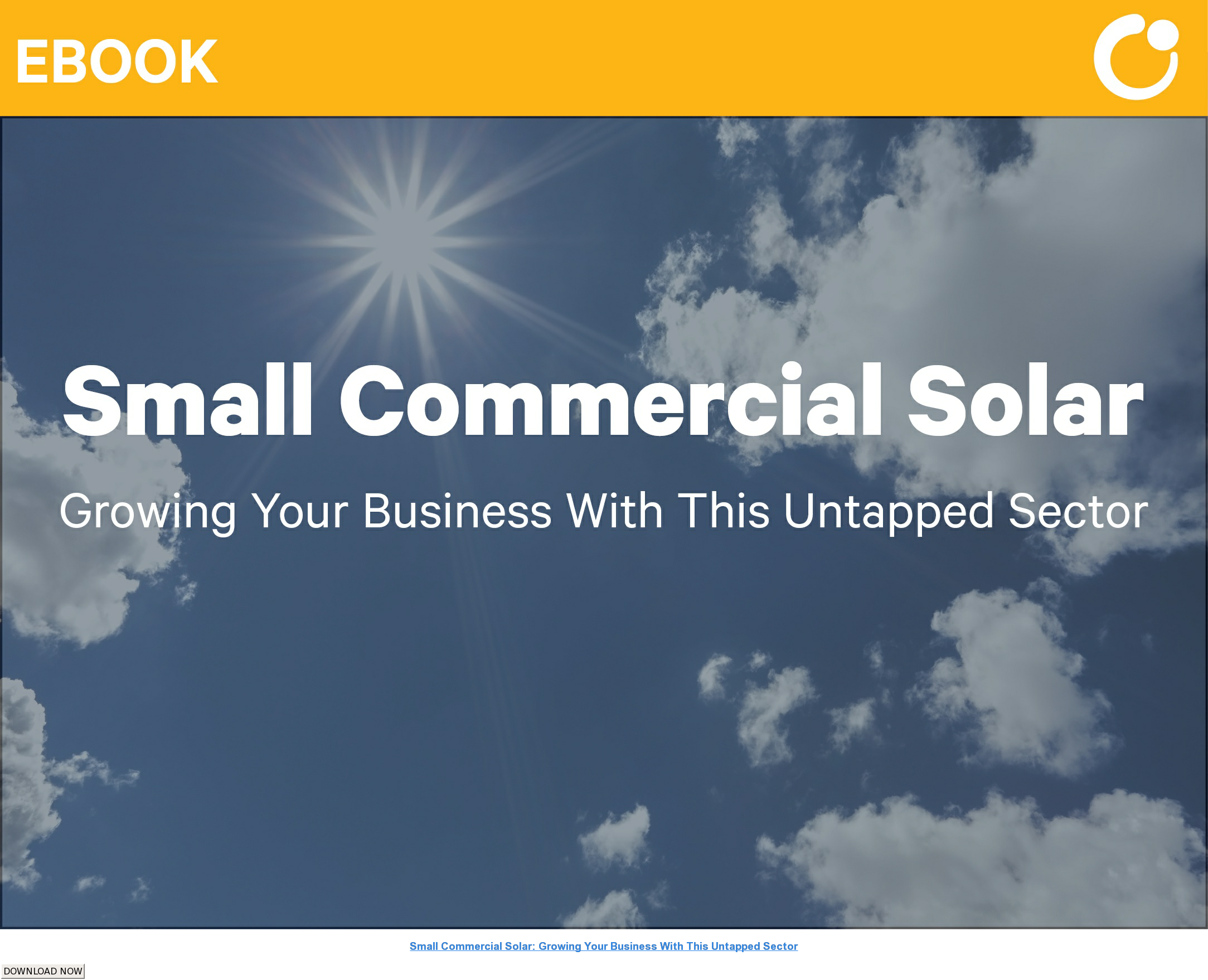 Small Commercial Solar: Growing Your Business With This Untapped Sector DOWNLOAD NOW