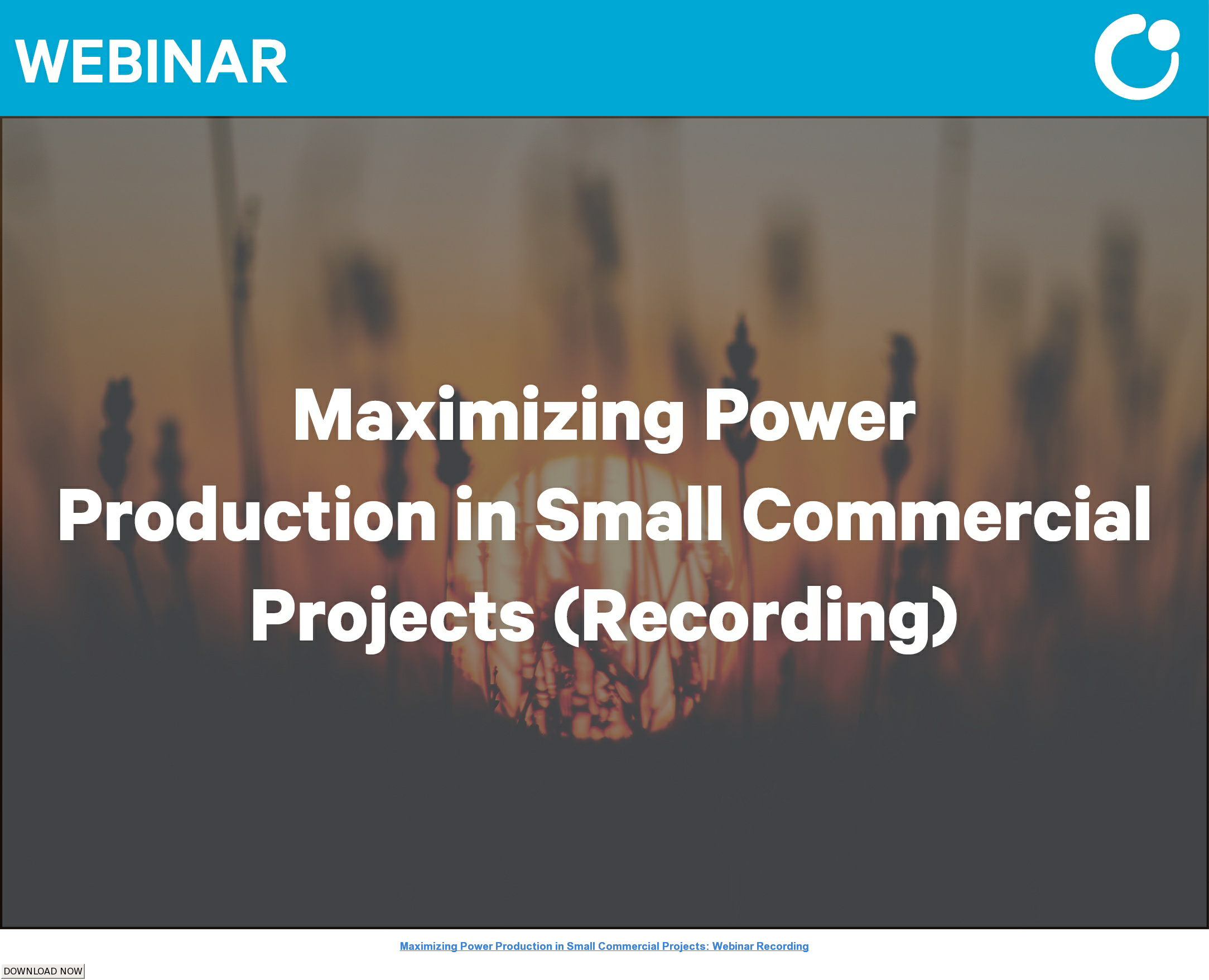 Maximizing Power Production in Small Commercial Projects: Webinar Recording DOWNLOAD NOW