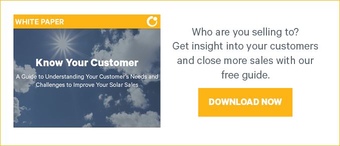 Know Your Customer: A Guide to Understanding Your Customer's Needs and Challenges to Improve Your Solar Sales