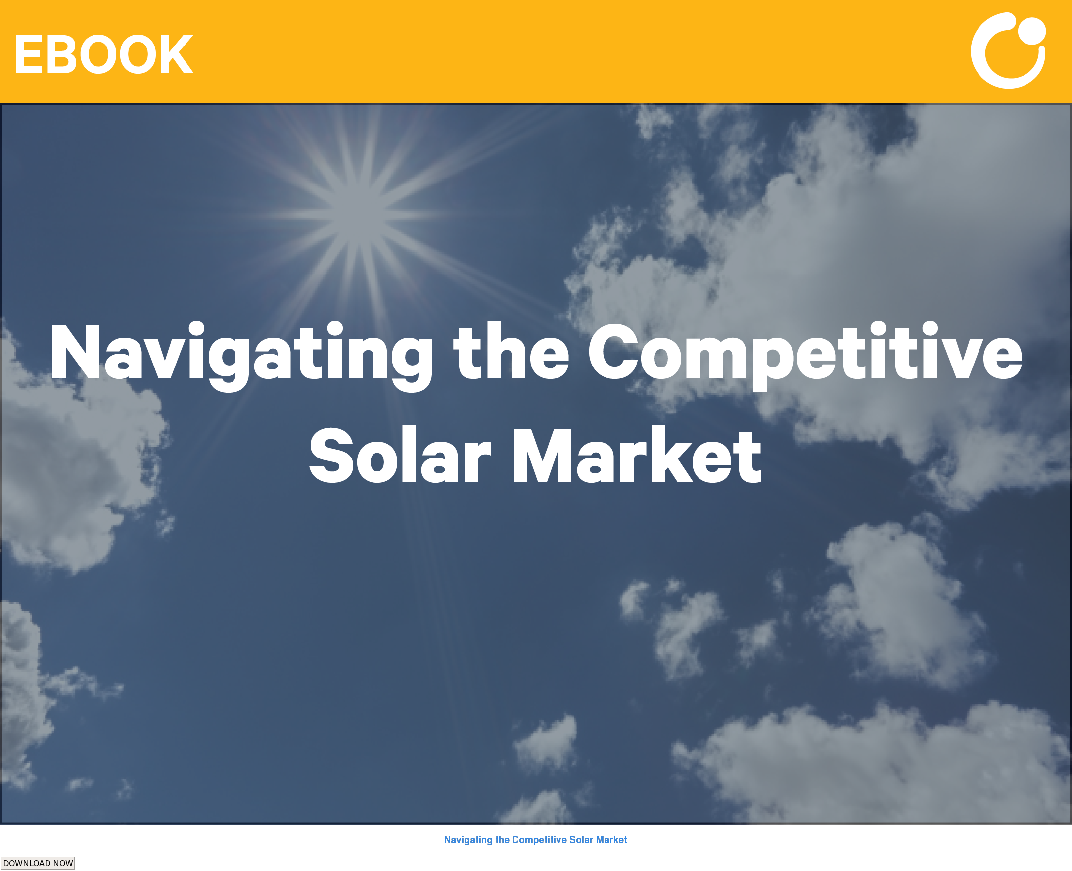 Navigating the Competitive Solar Market DOWNLOAD NOW