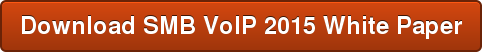 Download SMB VoIP 2015 White Paper