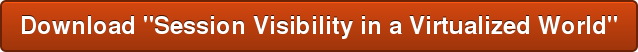 """Download """"Session Visibility in a Virtualized World"""""""