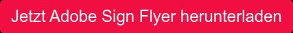 Jetzt Adobe Sign Flyer herunterladen