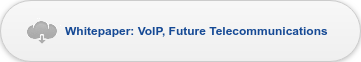 Whitepaper: VoIP, Future Telecommunications