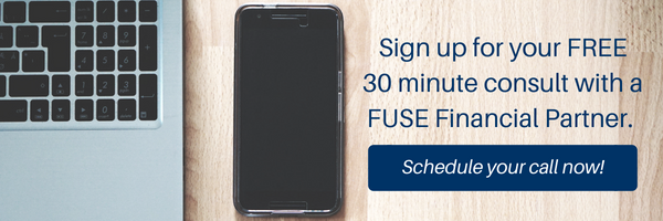 Sign up for your FREE 30 minute consult with a FUSE Financial Partner.  Schedule your call now!