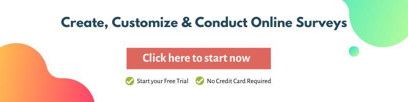 Create, Customize & Conduct Online Surveys
