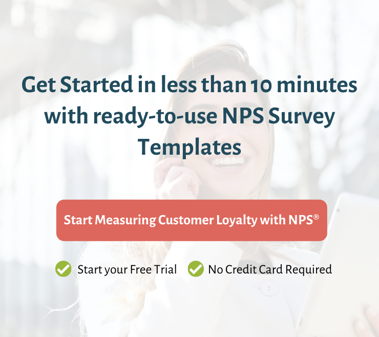 Start measuring Customer Loyalty with NPS Surveys