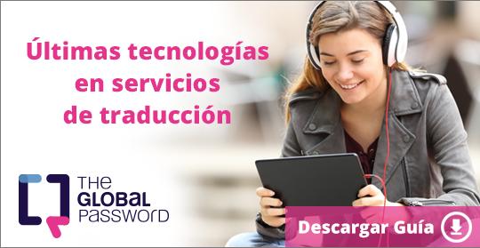 ultimas tecnologias en servicios de traduccion