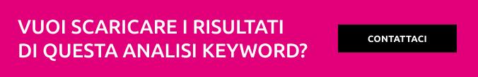 Vuoi scaricare i risultati di questa Analisi Keyword?