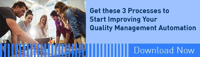 Improving Your Quality Management with Automation: 3 Processes to Get You Started