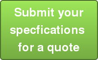 Submit your   specfications   for a quote