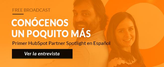 Conócenos un poquito más, Primer HubSpot Partner Spotlight en Español