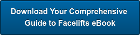 Download Your Comprehensive  Guide to Facelifts eBook