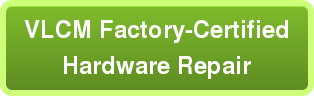 VLCM Factory-Certified Hardware Repair