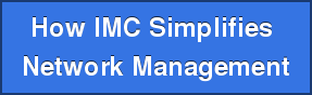How IMC Simplifies  Network Management