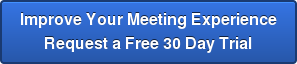 Improve Your Meeting Experience Request a Free 30 Day Trial