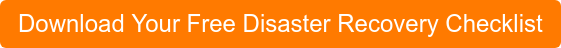 Download Your Free Disaster Recovery Checklist