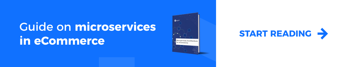 Microservices Architecture for eCommerce eBook. Download for free >