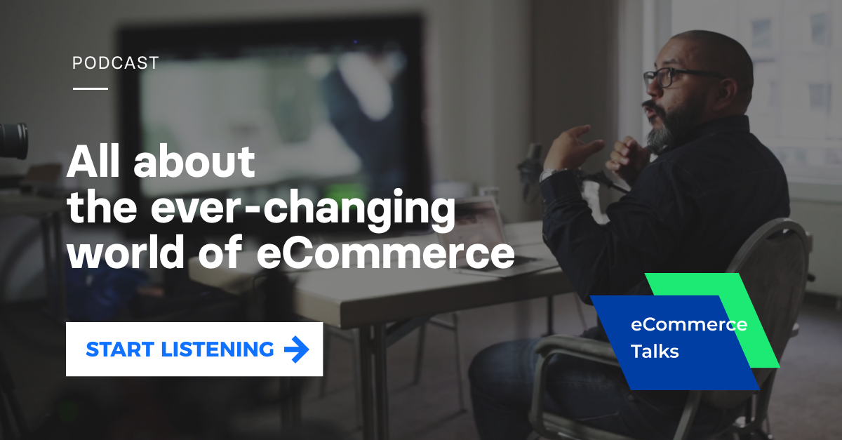 "Get the insights from the industry experts in the eCommerce Talks podcast.  Start listening ></noscript>""></a></span><script charset="