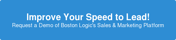 Improve Your Speed to Lead! Request a Demo of Boston Logic's Sales & Marketing Platform