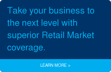 Take your business to the next level with superior Retail Market coverage. learn more >