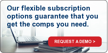 Our flexible subscription options guarantee that you get the comps you need. REQUEST A DEMO >