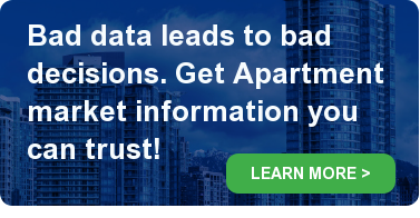 Bad data leads to bad decisions. Get Apartment market information you can  trust! LEARN MORE >