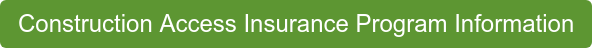 Construction Access Insurance Program Information