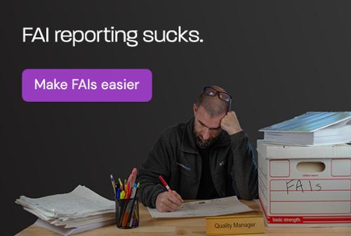 Spending hours on FAI reporting sucks: Do FAIs faster