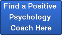 Find a Positive  Psychology  Coach Here