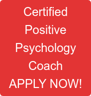Certified Positive Psychology Coach APPLY NOW!