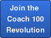 Join the  Coach 100 Revolution