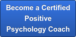 Become a Certified Positive  Psychology Coach®