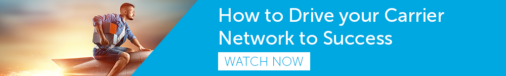 Webinar - How to Drive your Carrier Network to Success