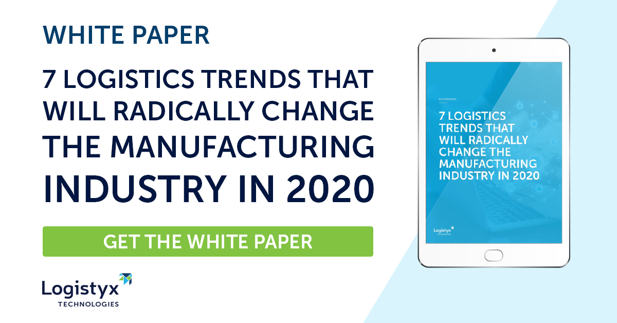get the white paper: 7 logistics trends that will change the manufacturing industry in 2020