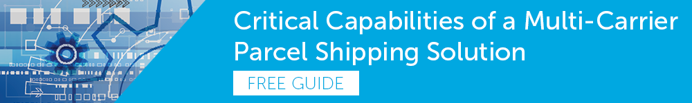 Quick Guide - Critical Capabilities of a Multi-Carrier Parcel Shipping Solution